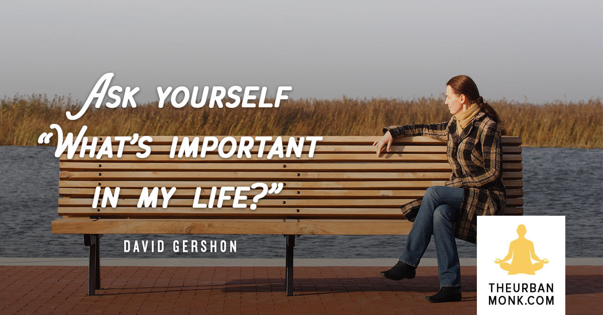 """""""Ask yourself 'What's important in my life?'"""" - David Gershon via @PedramShojai"""