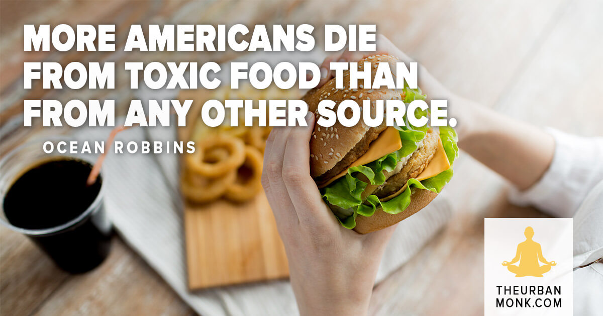 More Americans die from toxic food than from any other source - @OceanRobbins @PedramShojai