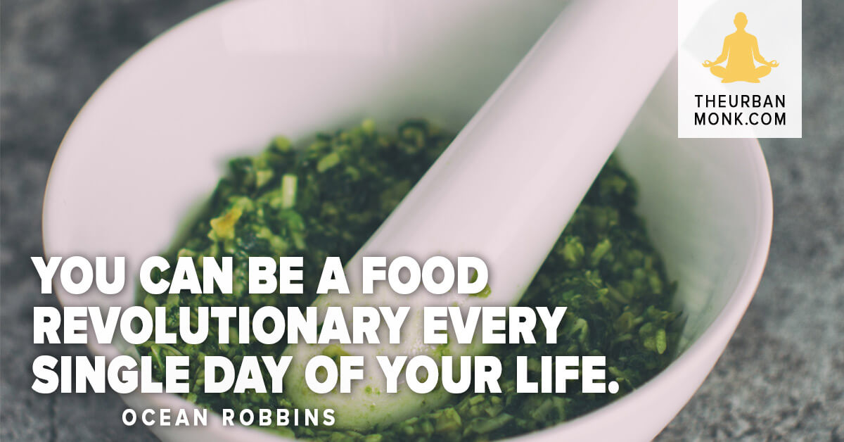 You can be a Food Revolutionary every single day of your life - @OceanRobbins @PedramShojai