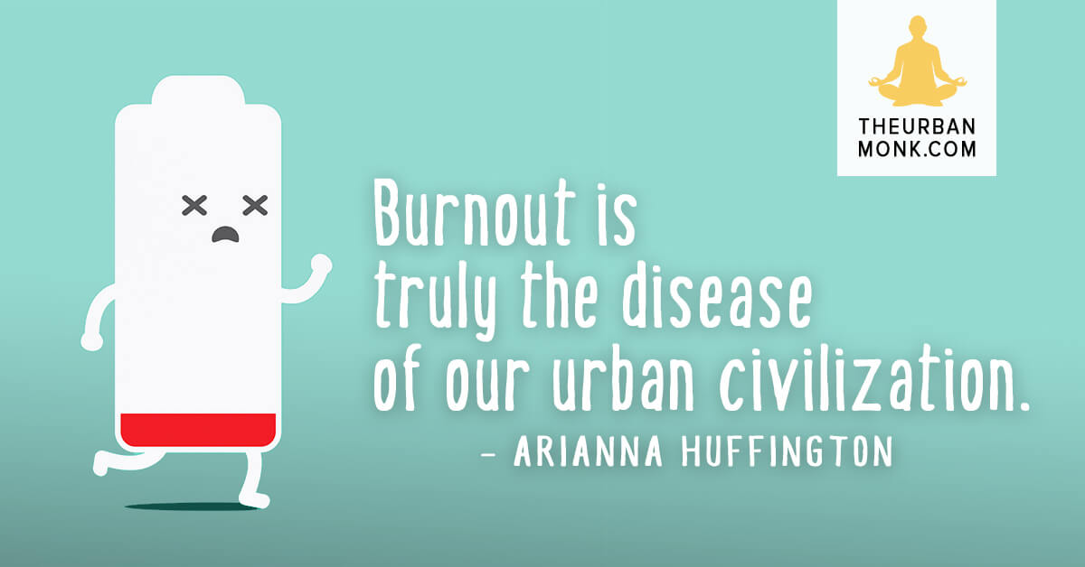 Burnout is truly the disease of our urban civilization - @ariannahuff via @PedramShojai