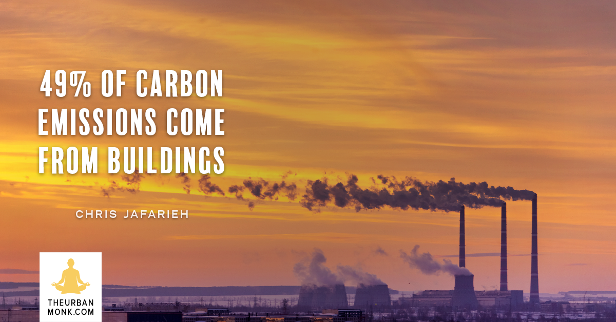 49% of Carbon Emissions Come From Buildings -Chris Jafarieh (@BlaqkDG) via @PedramShojai