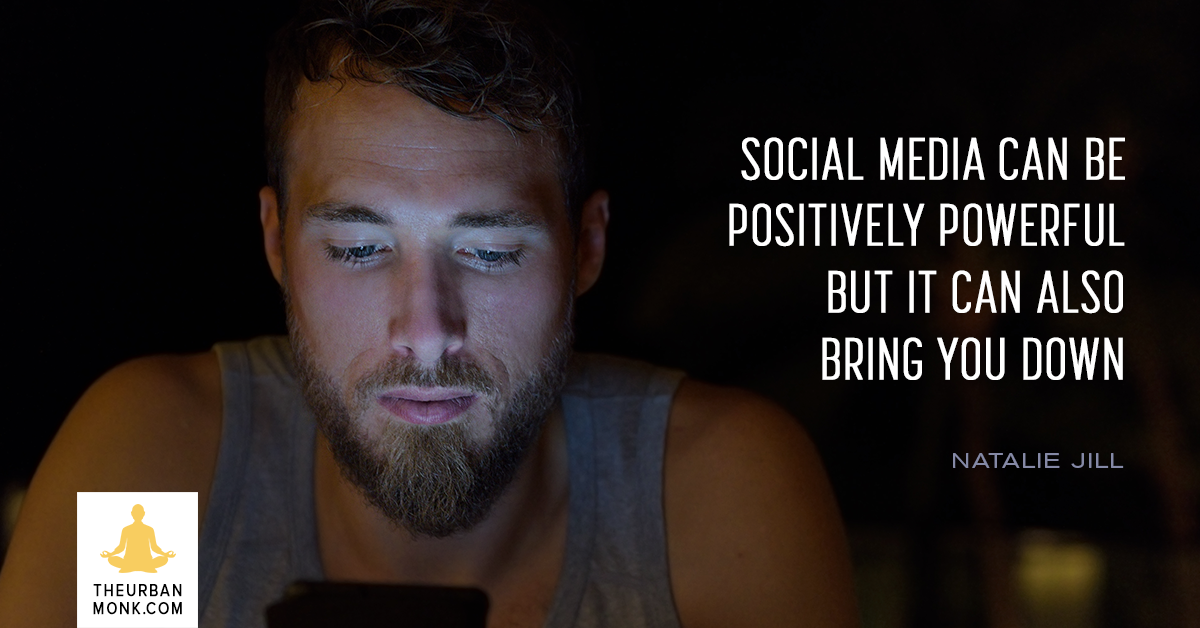 Social Media Can Be Powerful But It Can Also Bring You Down - @NatalieJillFit via @PedramShojai