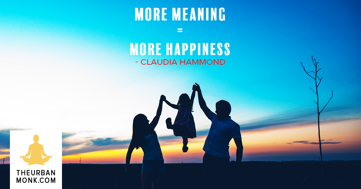 More Meaning = More Happiness - @claudiahammond via @PedramShojai